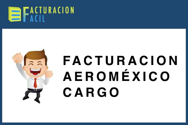 Facturacion Aeroméxico Cargo
